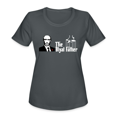 The Blyat Father - Women's Moisture Wicking Performance T-Shirt