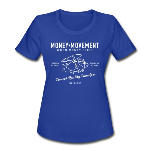 quality fund transfers - Women's Moisture Wicking Performance T-Shirt