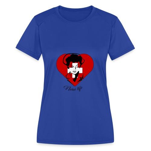 nurselife - Women's Moisture Wicking Performance T-Shirt