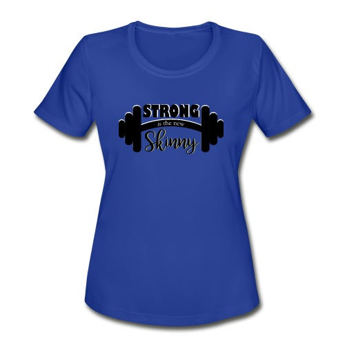Strong is skinny - Women's Moisture Wicking Performance T-Shirt