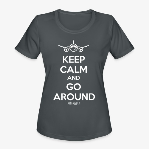 Keep Calm And Go Around - Women's Moisture Wicking Performance T-Shirt