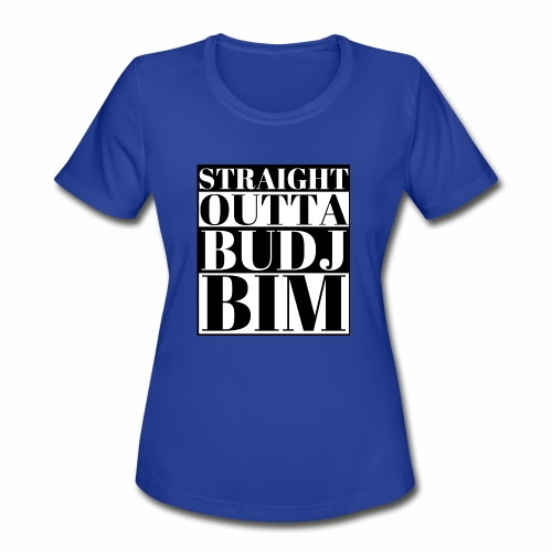 STRAIGHT OUTTA BUDJ BIM - Women's Moisture Wicking Performance T-Shirt