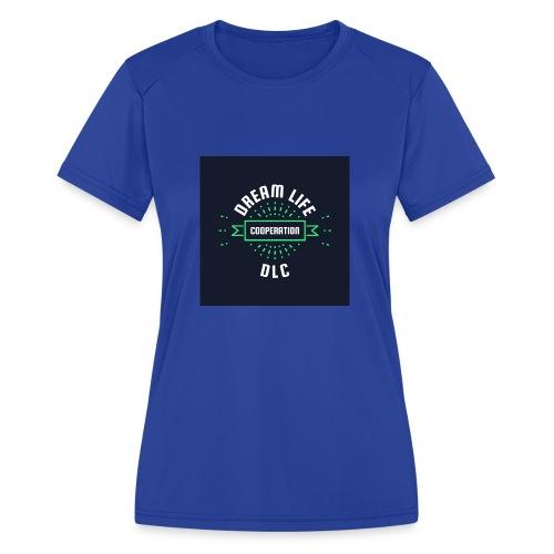 Dream Life Cooperation - Women's Moisture Wicking Performance T-Shirt