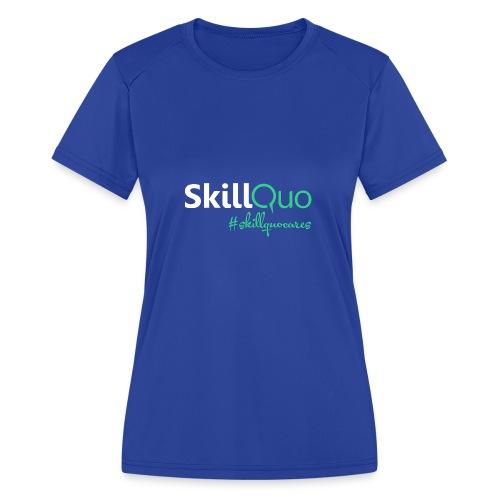 #skillquocares - Women's Moisture Wicking Performance T-Shirt
