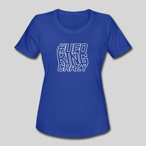 ALIENS WITH WIGS - #UFOKingCrazy - Women's Moisture Wicking Performance T-Shirt