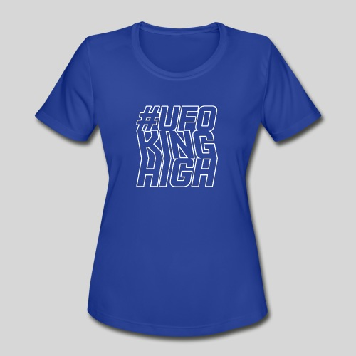 ALIENS WITH WIGS - #UFOKingHigh - Women's Moisture Wicking Performance T-Shirt