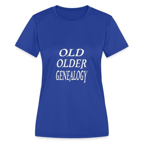 Old older genealogy family tree funny gift - Women's Moisture Wicking Performance T-Shirt