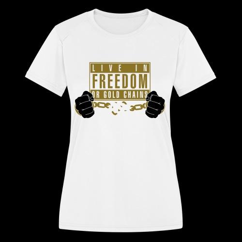Live Free - Women's Moisture Wicking Performance T-Shirt
