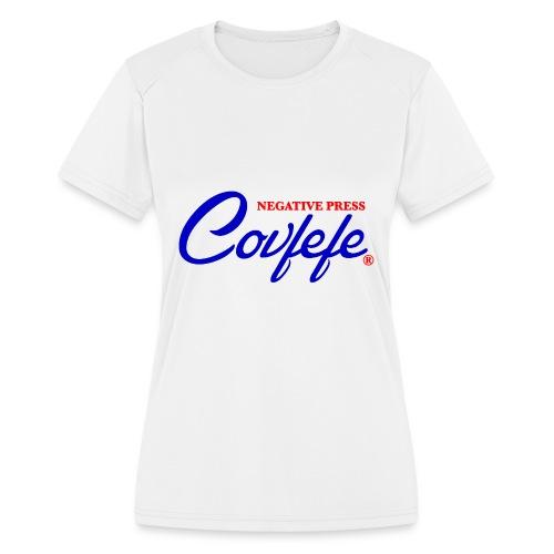 Negative Press Covfefe - Women's Moisture Wicking Performance T-Shirt