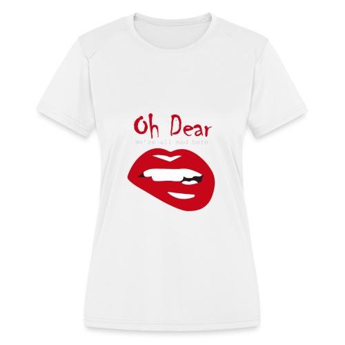 Oh Dear - Women's Moisture Wicking Performance T-Shirt