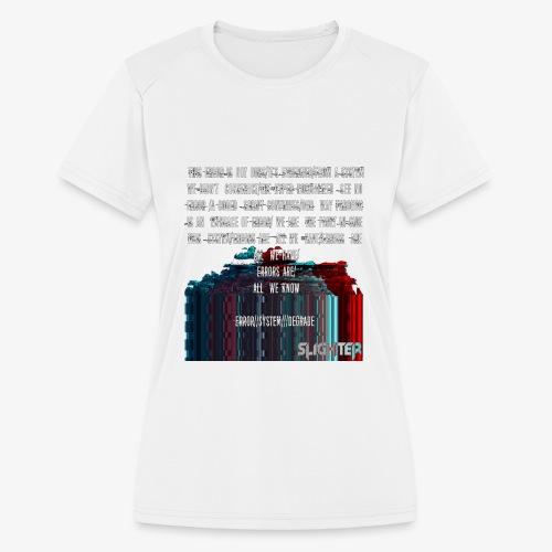ERROR Lyrics - Women's Moisture Wicking Performance T-Shirt