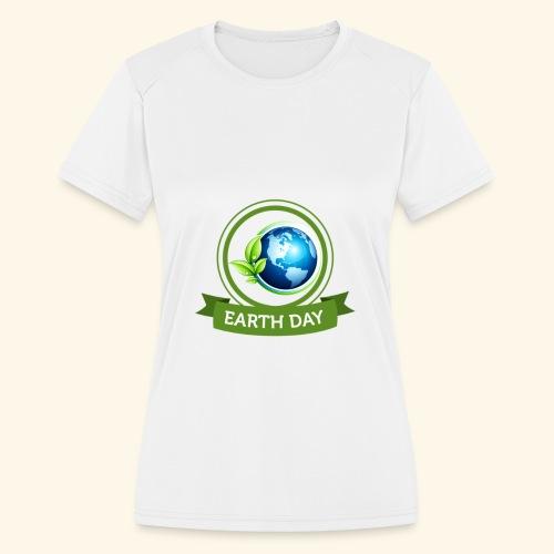 Happy Earth day - 3 - Women's Moisture Wicking Performance T-Shirt