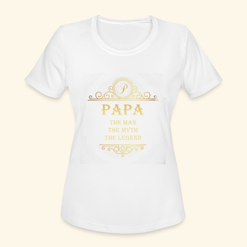 Papa the man the myth the legend - 2 - Women's Moisture Wicking Performance T-Shirt