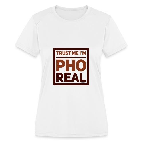 trust me i'm Pho Real - Women's Moisture Wicking Performance T-Shirt