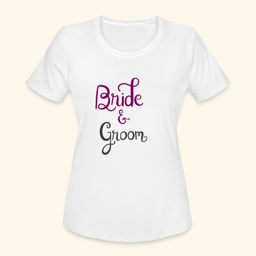 bride and groom - Women's Moisture Wicking Performance T-Shirt