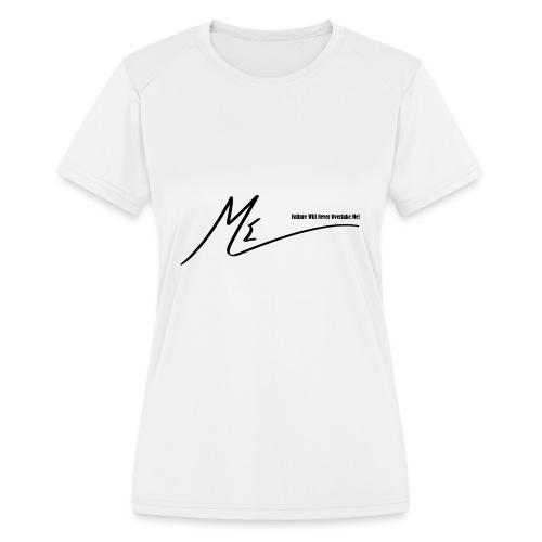 Failure Will Never Overtake Me! - Women's Moisture Wicking Performance T-Shirt