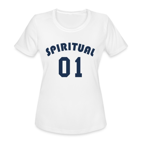Spiritual One - Women's Moisture Wicking Performance T-Shirt