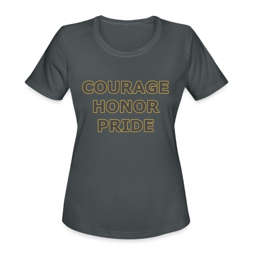 courage honor pride - Women's Moisture Wicking Performance T-Shirt