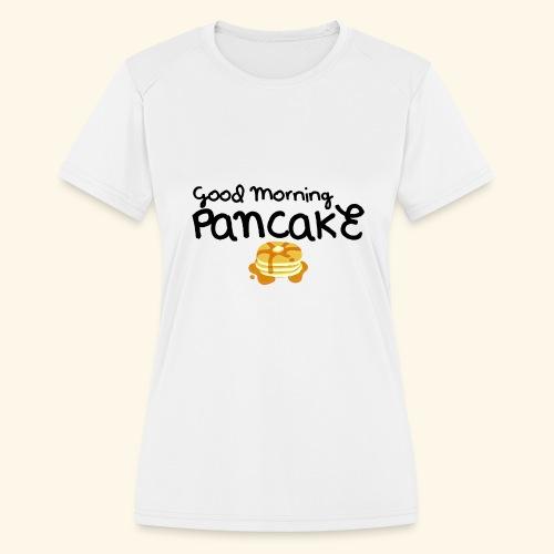 Good Morning Pancake Mug - Women's Moisture Wicking Performance T-Shirt