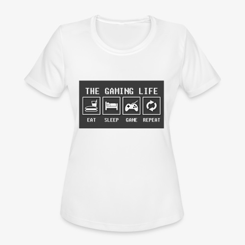 Gaming is life - Women's Moisture Wicking Performance T-Shirt