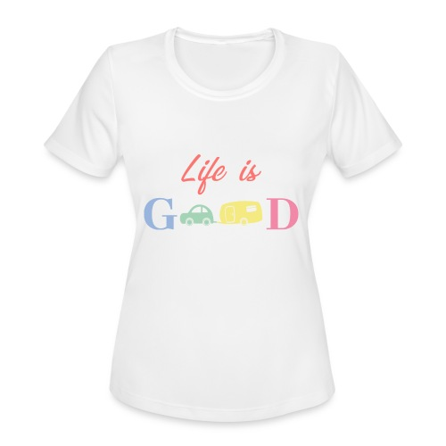 Life Is Good - Women's Moisture Wicking Performance T-Shirt