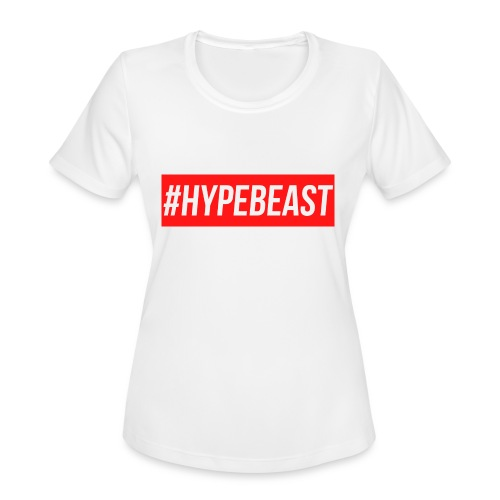 #Hypebeast - Women's Moisture Wicking Performance T-Shirt