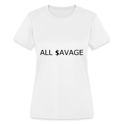 ALL $avage - Women's Moisture Wicking Performance T-Shirt