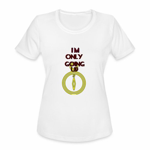 Im only going up - Women's Moisture Wicking Performance T-Shirt
