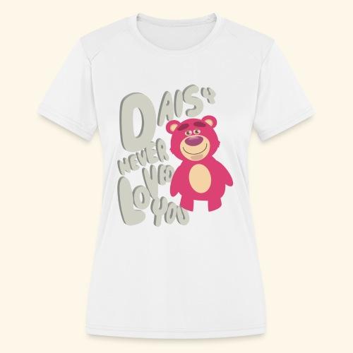 Daisy never loved you - Women's Moisture Wicking Performance T-Shirt