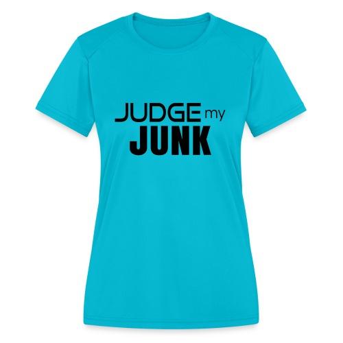 Judge my Junk Tshirt 03 - Women's Moisture Wicking Performance T-Shirt