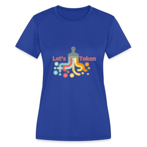 Let's Token by Glen Hendriks - Women's Moisture Wicking Performance T-Shirt