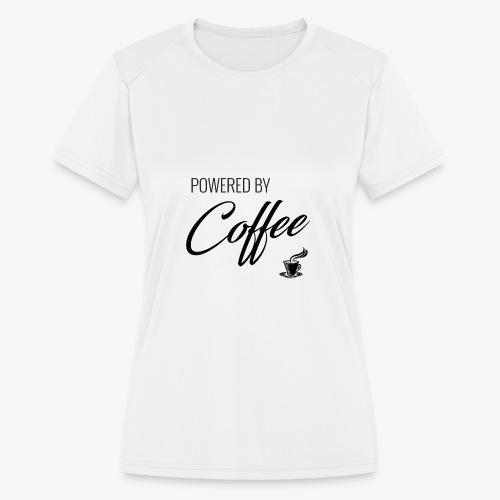 Powered by Coffee - Women's Moisture Wicking Performance T-Shirt
