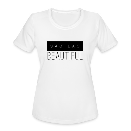 Sao Lao Beautiful - Women's Moisture Wicking Performance T-Shirt