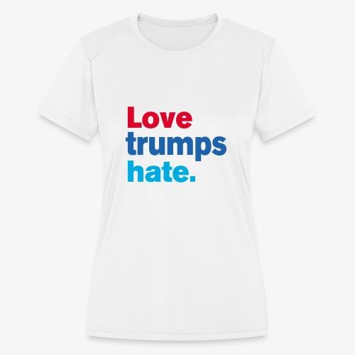 Love Trumps Hate - Women's Moisture Wicking Performance T-Shirt