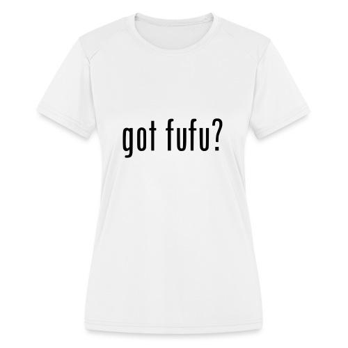 gotfufu-black - Women's Moisture Wicking Performance T-Shirt