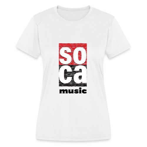 Soca music - Women's Moisture Wicking Performance T-Shirt