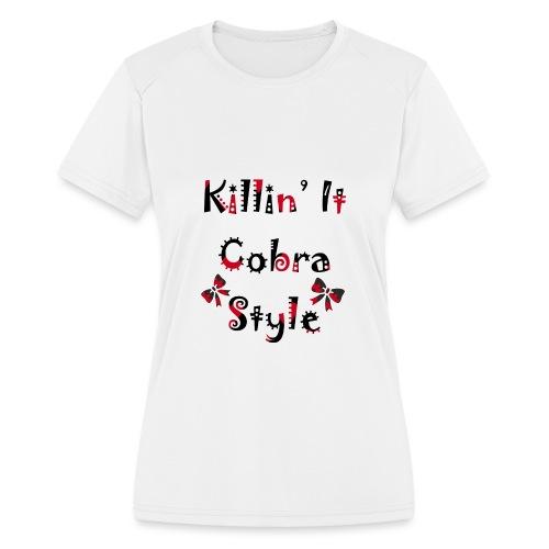 Killin' It Cobra - Women's Moisture Wicking Performance T-Shirt