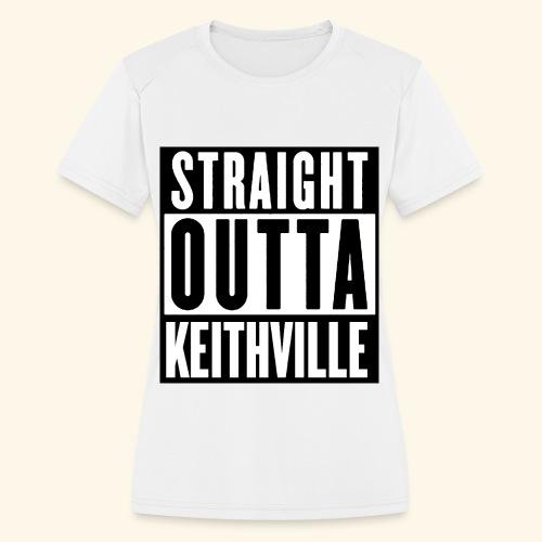 STRAIGHT OUTTA KEITHVILLE - Women's Moisture Wicking Performance T-Shirt