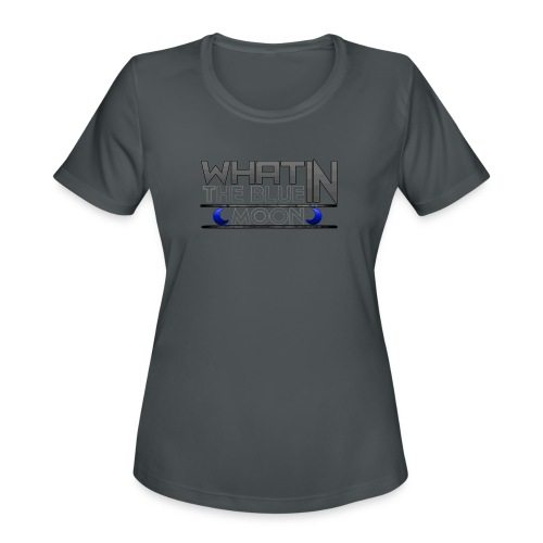 What in the BLUE MOON T-Shirt - Women's Moisture Wicking Performance T-Shirt