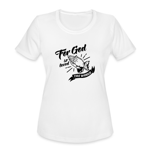 For God So Loved The World… - Alt. Design (Black) - Women's Moisture Wicking Performance T-Shirt