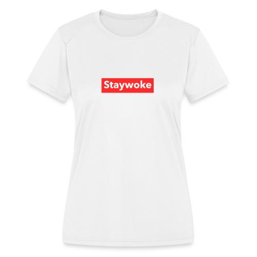 Stay woke - Women's Moisture Wicking Performance T-Shirt