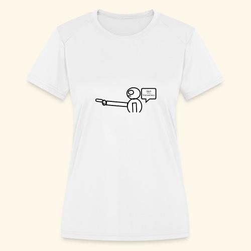 OMG its txdiamondx - Women's Moisture Wicking Performance T-Shirt