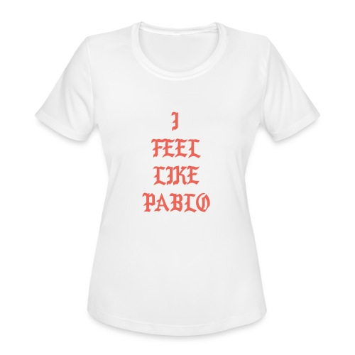 Pablo - Women's Moisture Wicking Performance T-Shirt