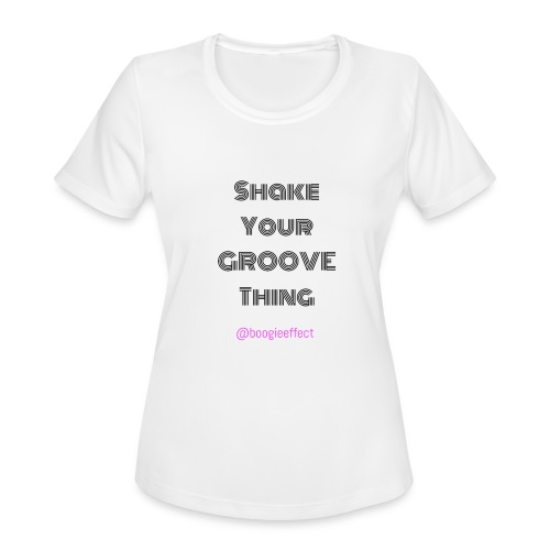 Shake your groove thing dark - Women's Moisture Wicking Performance T-Shirt