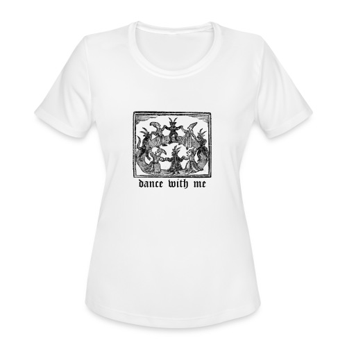 Dance With Me - Women's Moisture Wicking Performance T-Shirt