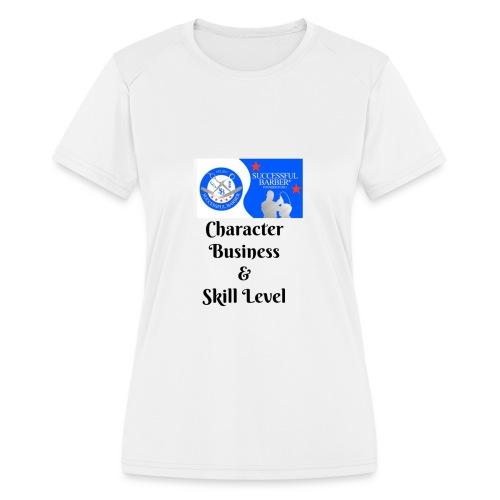 Character, Business & Skill Level - Women's Moisture Wicking Performance T-Shirt