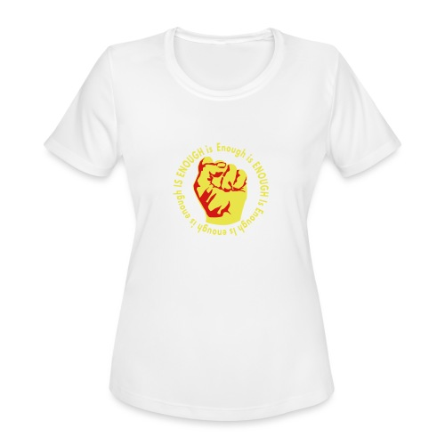 Enough is ENOUGH - Women's Moisture Wicking Performance T-Shirt