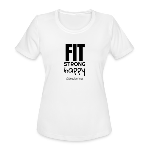 fit strong happy black - Women's Moisture Wicking Performance T-Shirt