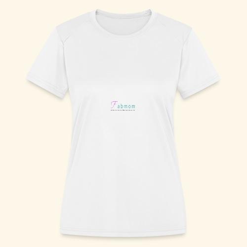 FabMom - Women's Moisture Wicking Performance T-Shirt