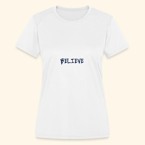 Believe - Women's Moisture Wicking Performance T-Shirt